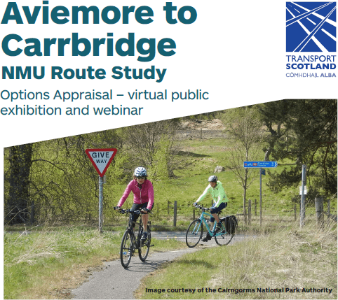 Aviemore to Carrbridge NMU Route Study. Options Appraisa- virtual public exhibition and webinar. Transport Scotland